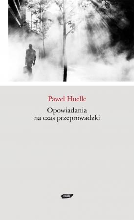 Paweł Huelle: Opowiadania na czas przeprowadzki