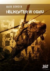 Mark Bowden: Helikopter w Ogniu