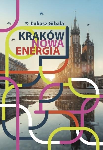 Łukasz Gibała: Kraków Nowa Energia